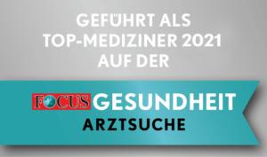 Focus Auszeichnung Top-Medizinier 2021 auf der Focus Gesundheit Arztsuche